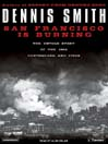 San Francisco Is Burning (MP3): The Untold Story of the 1906 Earthquake and Fires